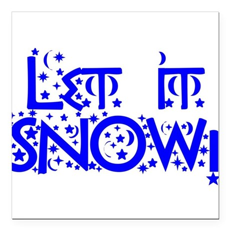 "Let it Snow! Square Car Magnet 3"" x 3"""
