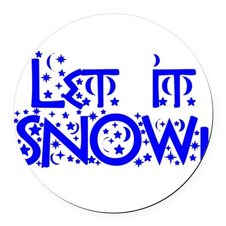 Let it Snow! Round Car Magnet