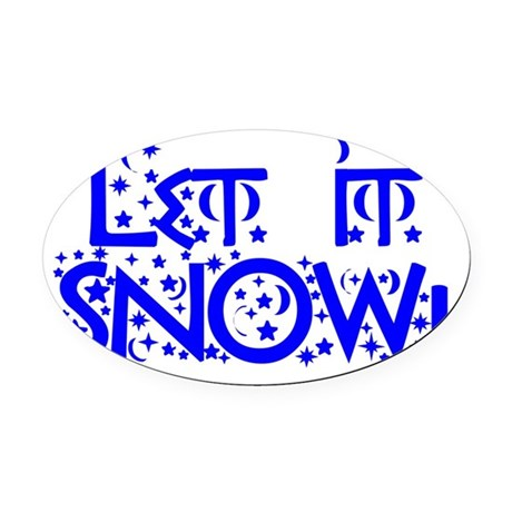 Let it Snow! Oval Car Magnet