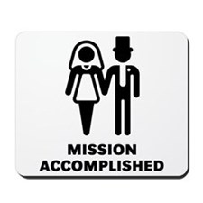 Mission Accomplished (Wedding / Marriage) Mousepad