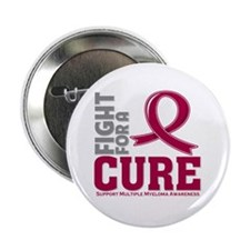 "Multiple Myeloma Fight For A Cure 2.25"" Button"