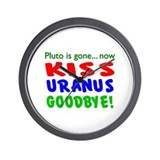 Pluto Gone, Kiss Uranus Goodbye Wall Clock