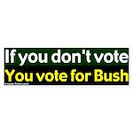 No Vote a Vote for Bush Bumper Sticker