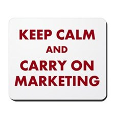 Marketing Keep Calm and Carry On Slogan Mousepad