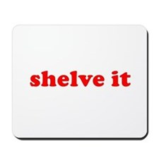 Shelve it Mousepad