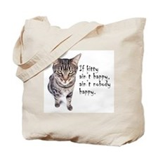 Aint Happy Tote Bag