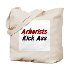 Arborists Kick Ass Tote Bag