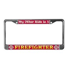 My Other Ride Is A Firefighter License Plate Frame