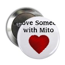 "I Love Someone with Mito 2.25"" Button"