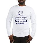 One pound fish Long Sleeve T-Shirt