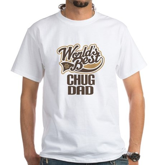 Chug Dog Dad White T-Shirt
