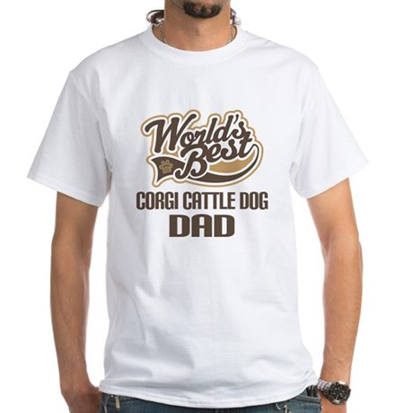 Corgi Cattle Dog Dad White T-Shirt