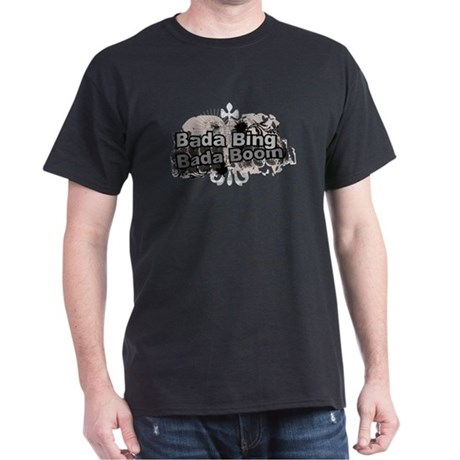 Bada Bing Boom Soprano's Saying Dark T-Shirt