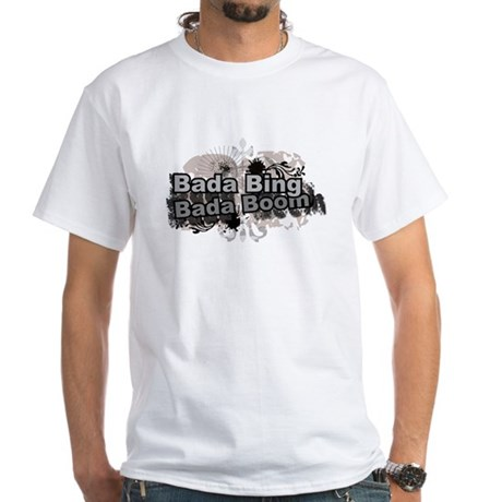 Bada Bing Boom Soprano's Saying White T-Shirt