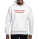 Zombies eat brains! Hooded Sweatshirt