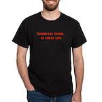 Zombies eat brains! Dark T-Shirt