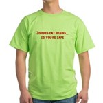 Zombies eat brains! Green T-Shirt