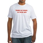 Zombies eat brains! Fitted T-Shirt
