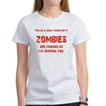 Zombies are chasing us! Women's T-Shirt