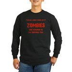 Zombies are chasing us! Long Sleeve Dark T-Shirt