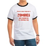 Zombies are chasing us! Ringer T