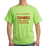 Zombies are chasing us! Green T-Shirt