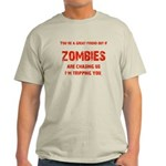 Zombies are chasing us! Light T-Shirt
