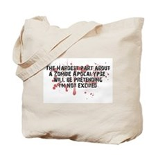 Zombie Apocalypse? Yes please! Tote Bag