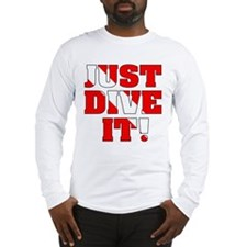 Just Dive It Long Sleeve T-Shirt