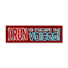 I Run to Escape the Voices Car Magnet 10 x 3