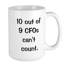CFO Joke Quote 10 Out Of 9 CFOs Mug