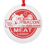 Bacon is Meat Candy Round Ornament