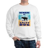 Beware Of Salty Dog Sweatshirt