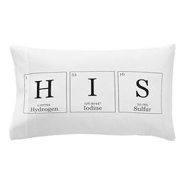 His Chemical Element Pillow Case