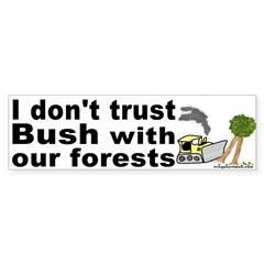 Bush and Forests Bumper Sticker