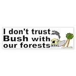 Bush and Forests Bumper Sticker