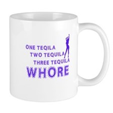 one tequila, two tequila, three tequila, whore ! M