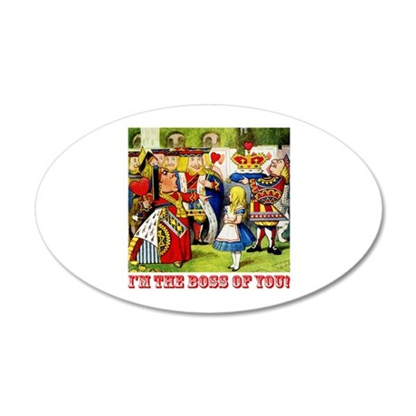 I'm The Boss of You! 20x12 Oval Wall Decal
