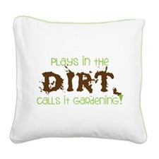 Dirty Dirt Square Canvas Pillow