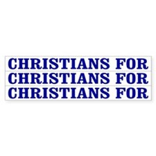 Christians For... Bumper Bumper Sticker