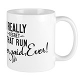 I Really Regret That Run - Coffee Mug