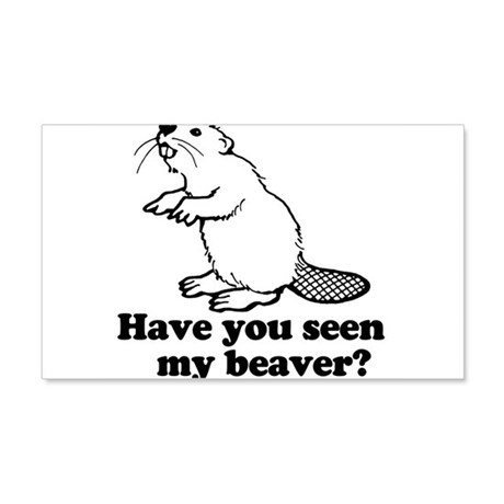 Seen my beaver? 20x12 Wall Decal