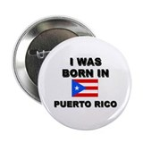 I Was Born In Puerto Rico Button