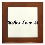 bitchesloveme1.png Framed Tile