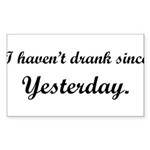 dranksinceyesterday2.png Sticker (Rectangle 10 pk)