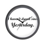 dranksinceyesterday2.png Wall Clock