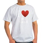 i-love-my-band.png Light T-Shirt
