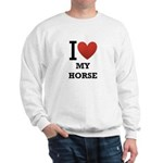 i love my horse.png Sweatshirt