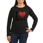 I Love Sports Women's Long Sleeve Dark T-Shirt