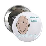 Embrace the Baldness 2.25&amp;quot; Button